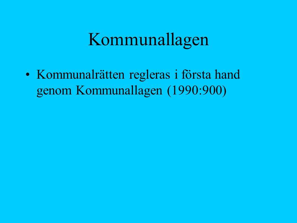 Kommunallagen Kommunalrätten regleras i första hand genom Kommunallagen (1990:900)