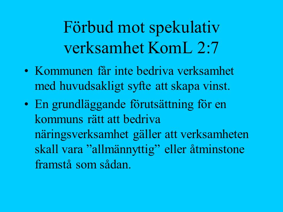 Förbud mot spekulativ verksamhet KomL 2:7