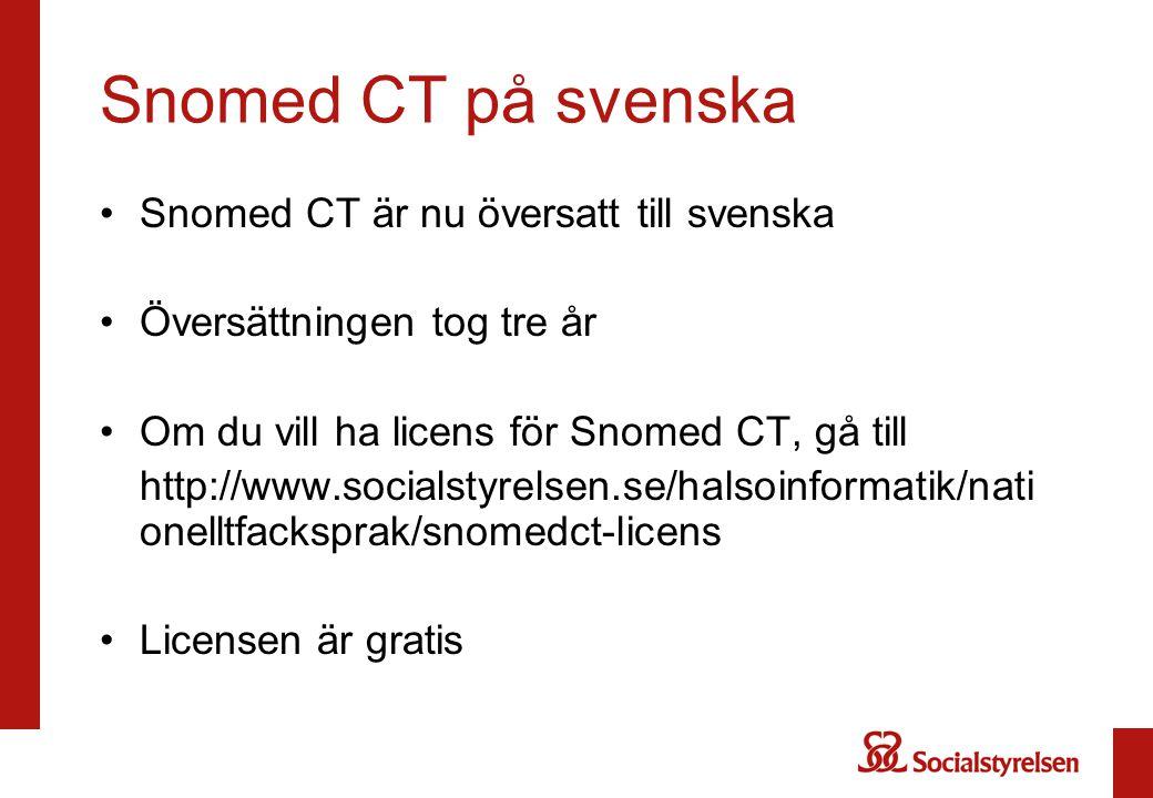 Snomed CT på svenska Snomed CT är nu översatt till svenska