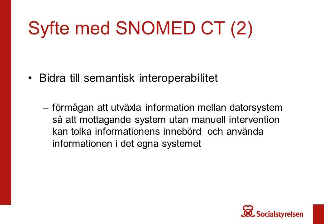 Syfte med SNOMED CT (2) Bidra till semantisk interoperabilitet