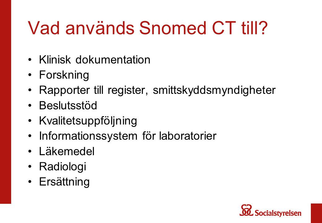 Vad används Snomed CT till