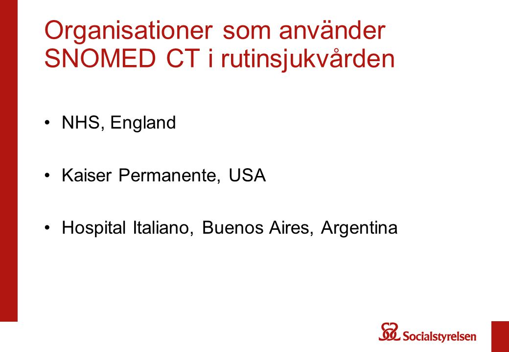 Organisationer som använder SNOMED CT i rutinsjukvården