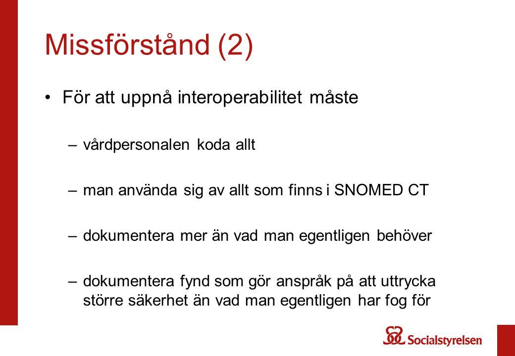 Missförstånd (2) För att uppnå interoperabilitet måste