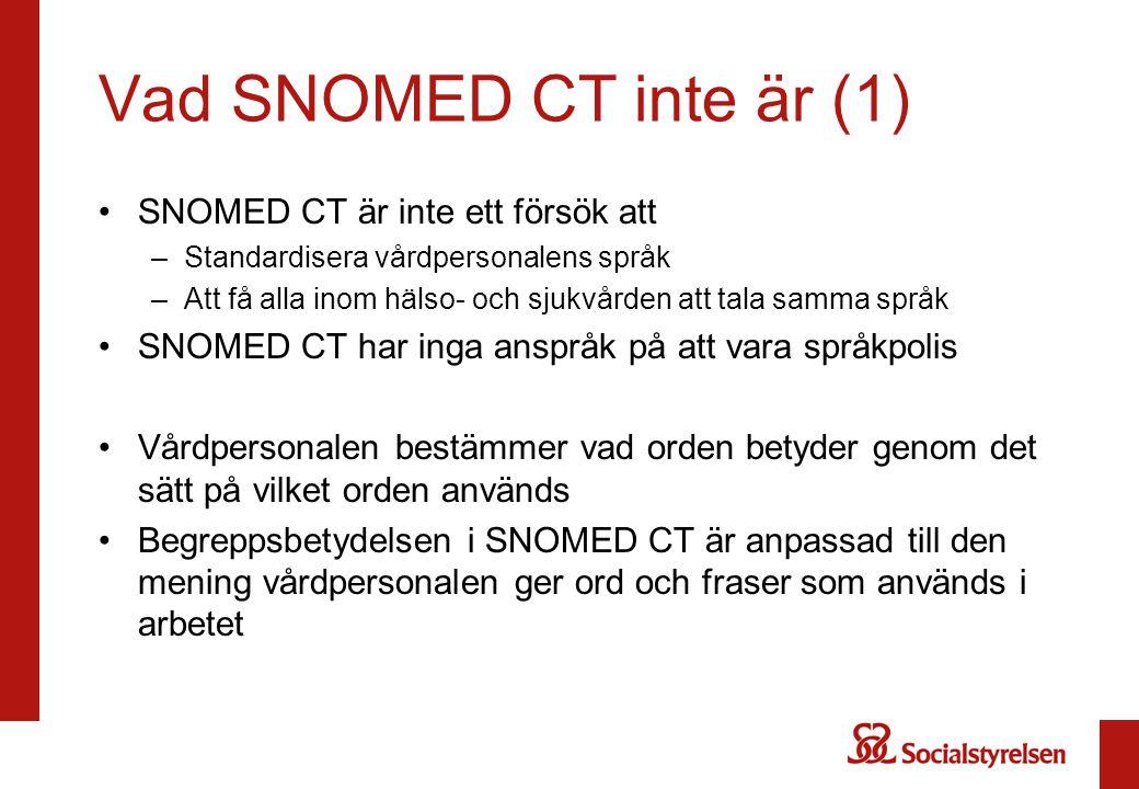 Vad SNOMED CT inte är (1) SNOMED CT är inte ett försök att
