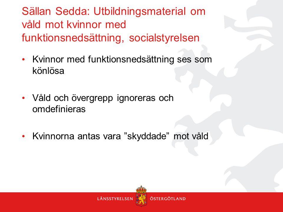 Sällan Sedda: Utbildningsmaterial om våld mot kvinnor med funktionsnedsättning, socialstyrelsen