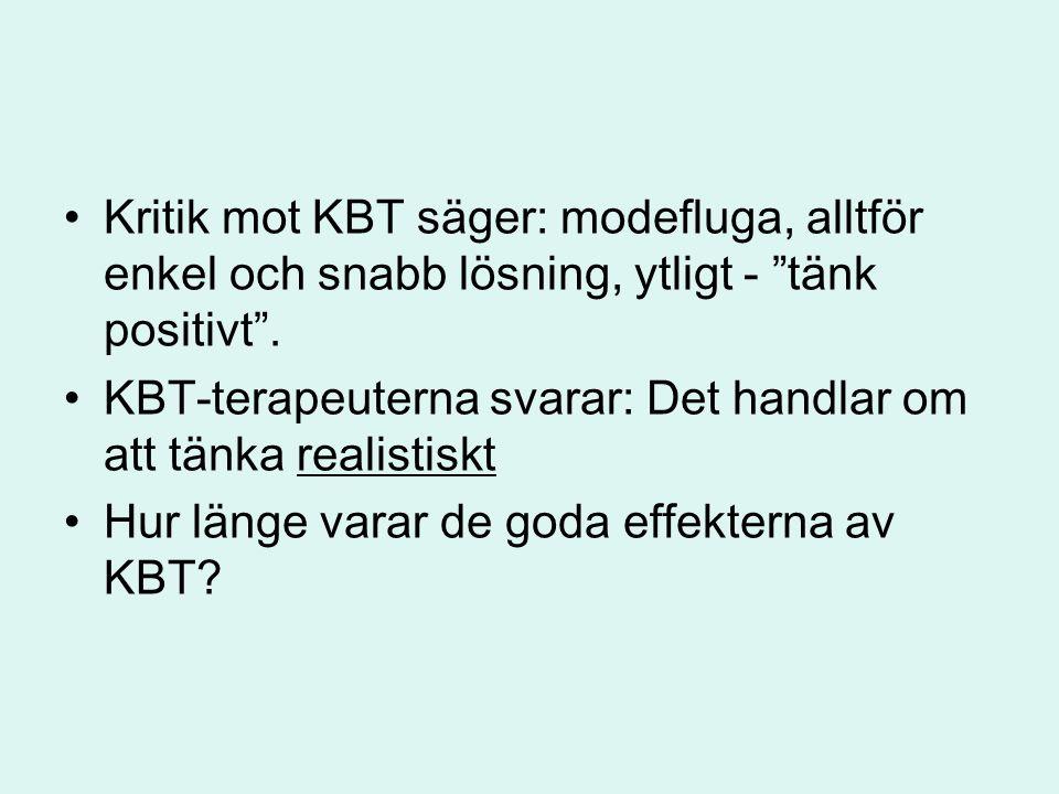 Kritik mot KBT säger: modefluga, alltför enkel och snabb lösning, ytligt - tänk positivt .