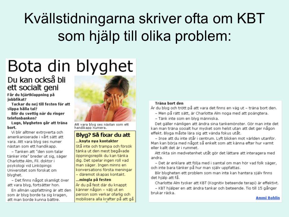 Kvällstidningarna skriver ofta om KBT som hjälp till olika problem: