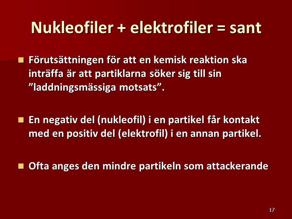 Nukleofiler + elektrofiler = sant
