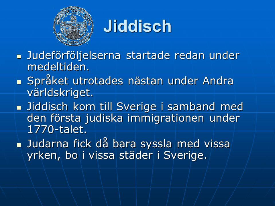 Jiddisch Judeförföljelserna startade redan under medeltiden.