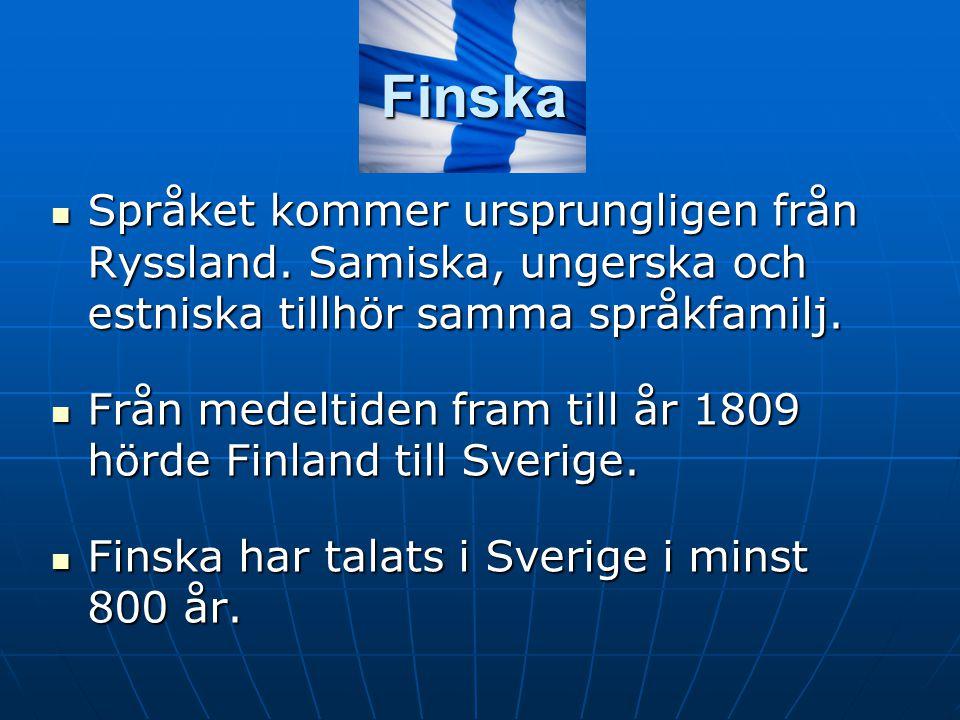 Finska Språket kommer ursprungligen från Ryssland. Samiska, ungerska och estniska tillhör samma språkfamilj.