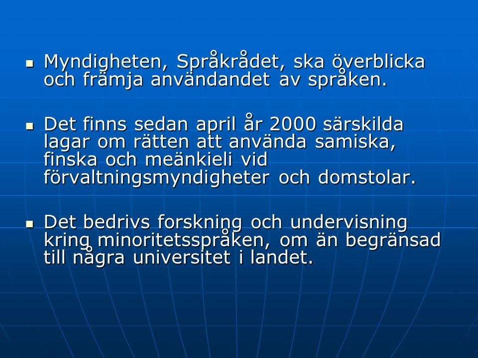 Myndigheten, Språkrådet, ska överblicka och främja användandet av språken.