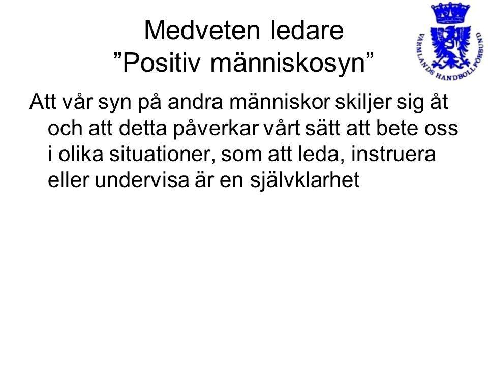 Medveten ledare Positiv människosyn
