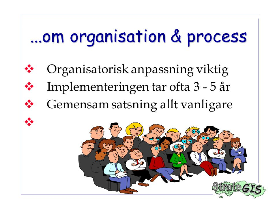 ...om organisation & process