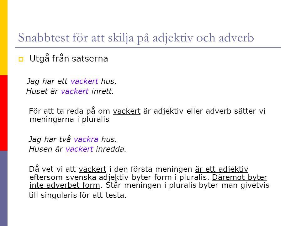 Snabbtest för att skilja på adjektiv och adverb