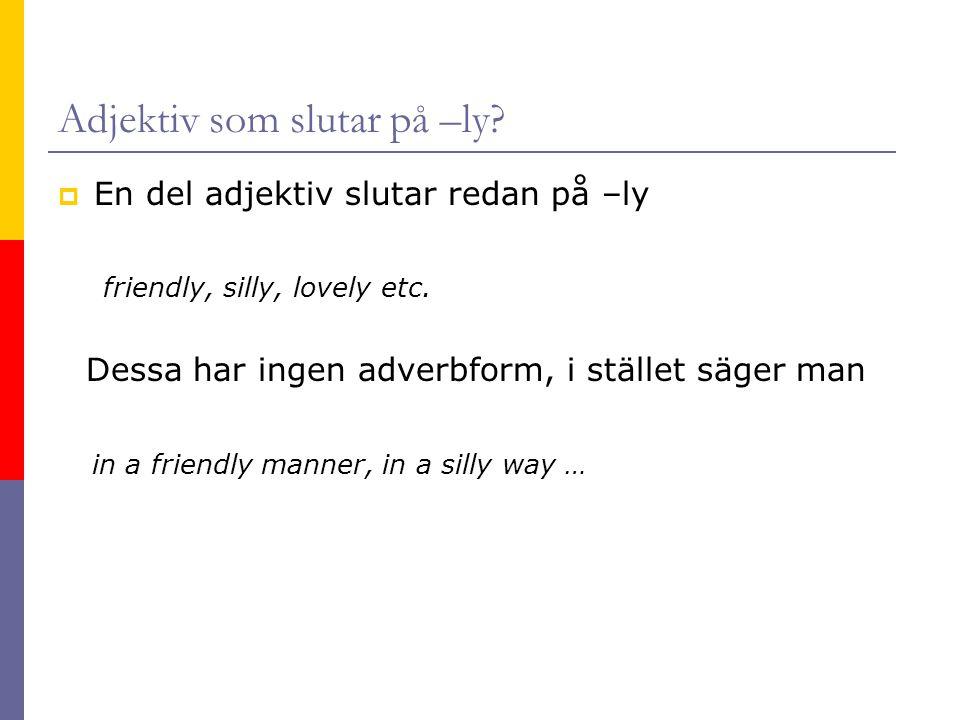 Adjektiv som slutar på –ly
