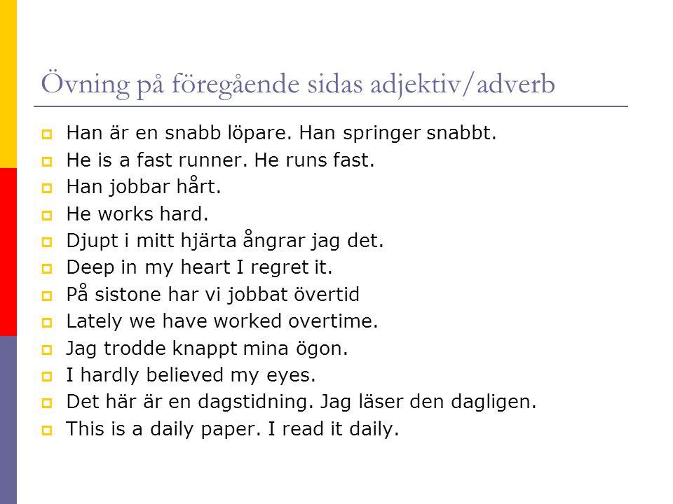 Övning på föregående sidas adjektiv/adverb