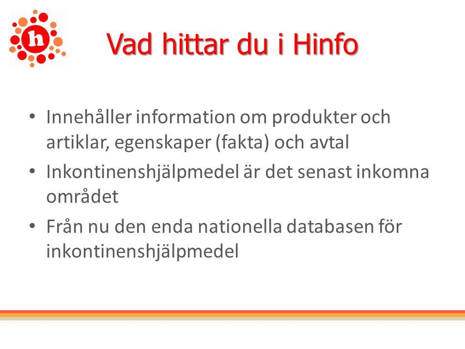 Vad hittar du i Hinfo Innehåller information om produkter och artiklar, egenskaper (fakta) och avtal.