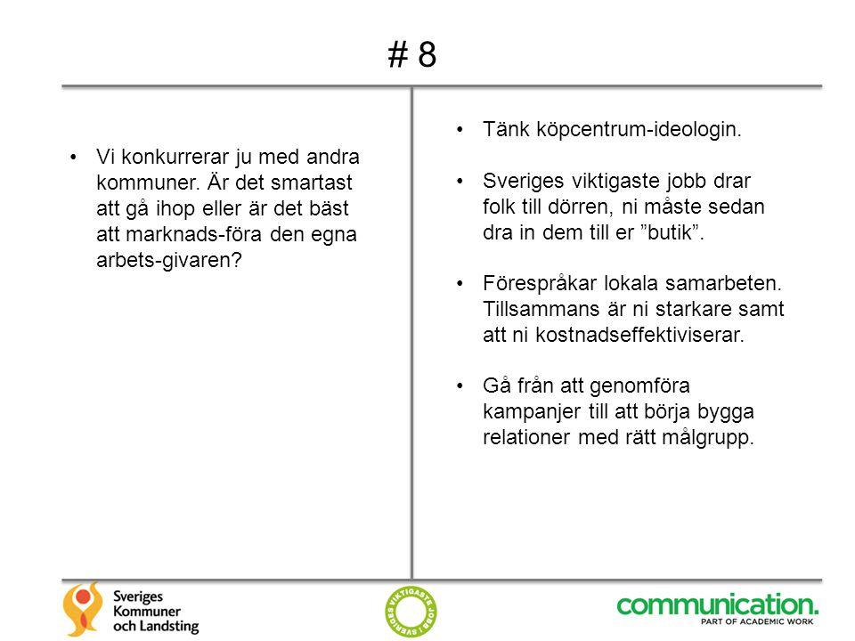 # 8 Tänk köpcentrum-ideologin.