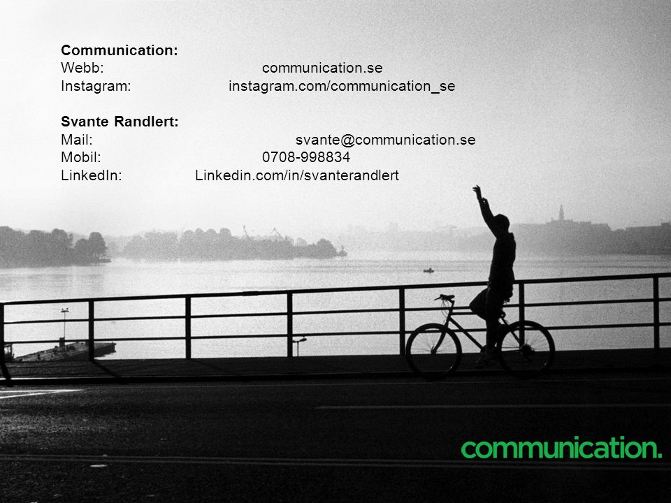 Webb: communication.se Instagram: instagram.com/communication_se