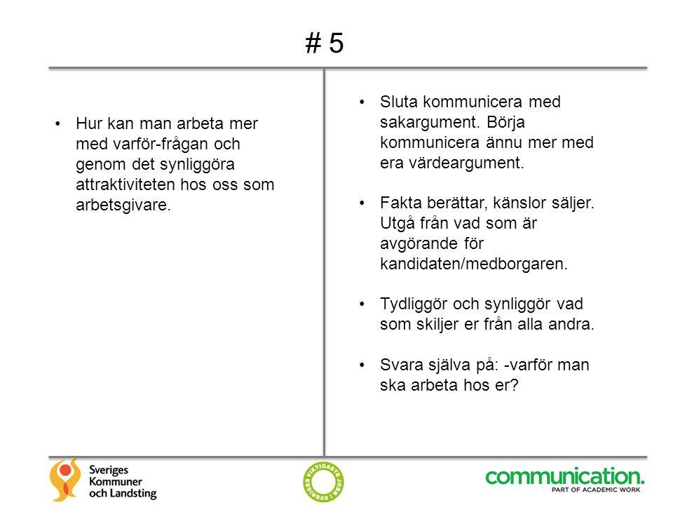 # 5 Sluta kommunicera med sakargument. Börja kommunicera ännu mer med era värdeargument.