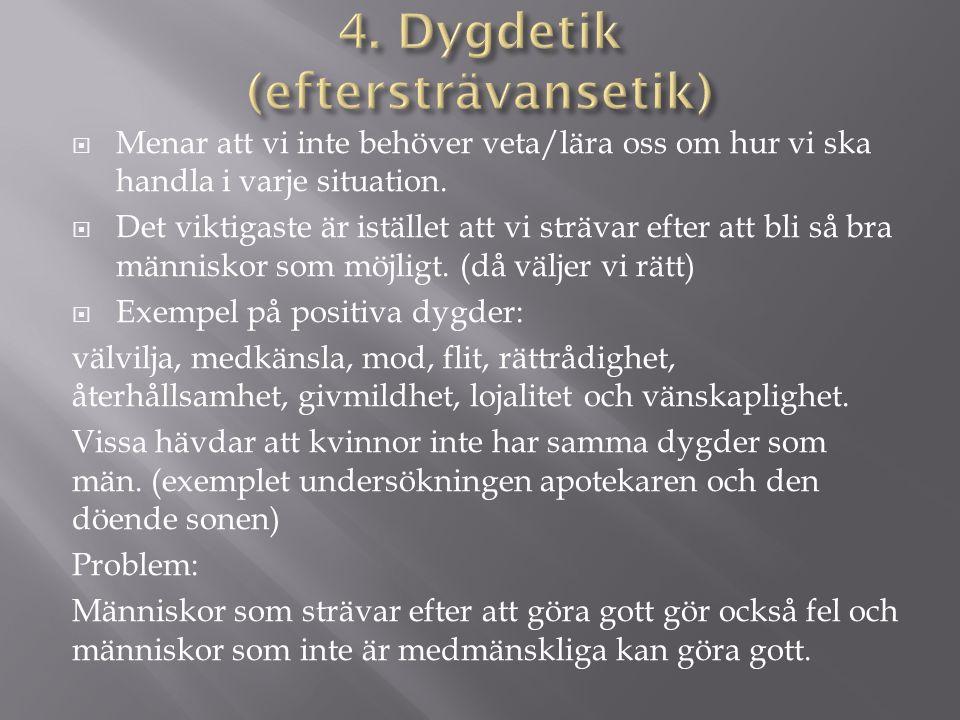 4. Dygdetik (eftersträvansetik)