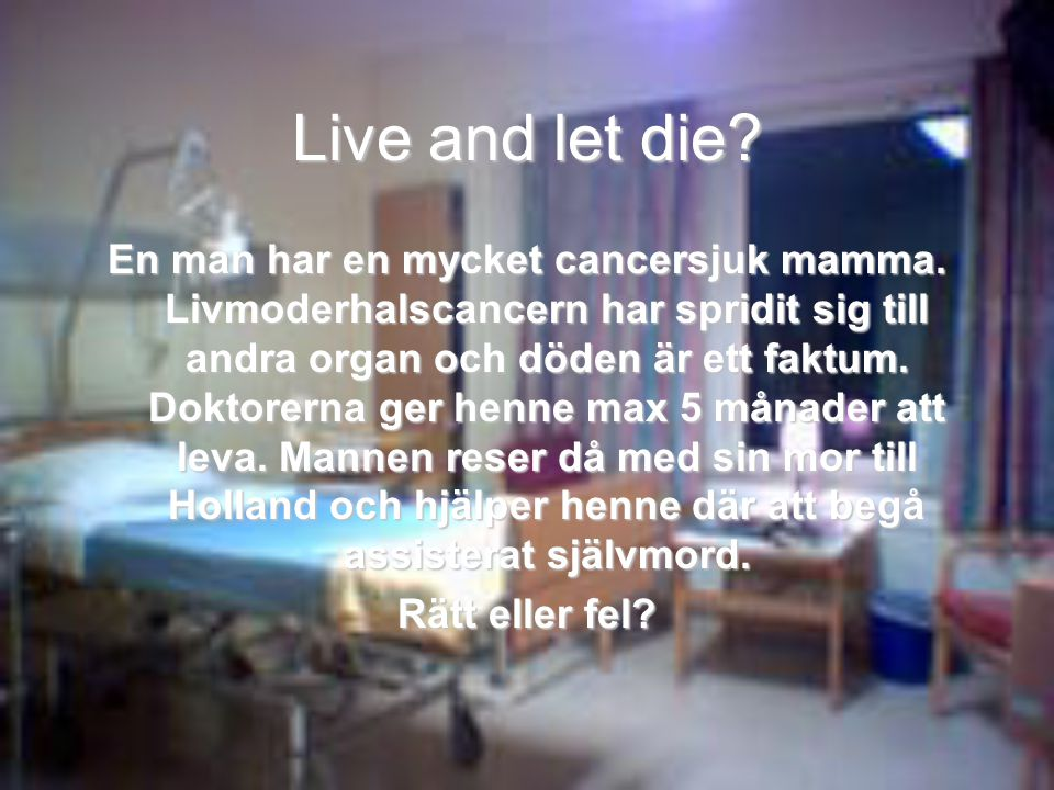 Live and let die