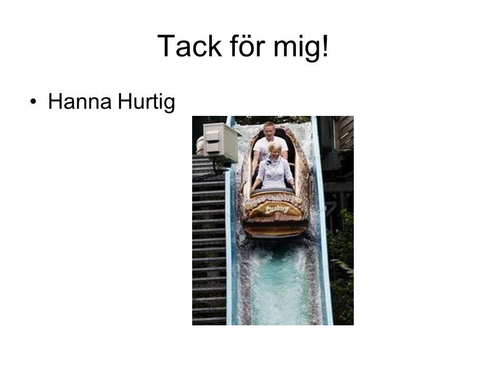 Tack för mig! Hanna Hurtig