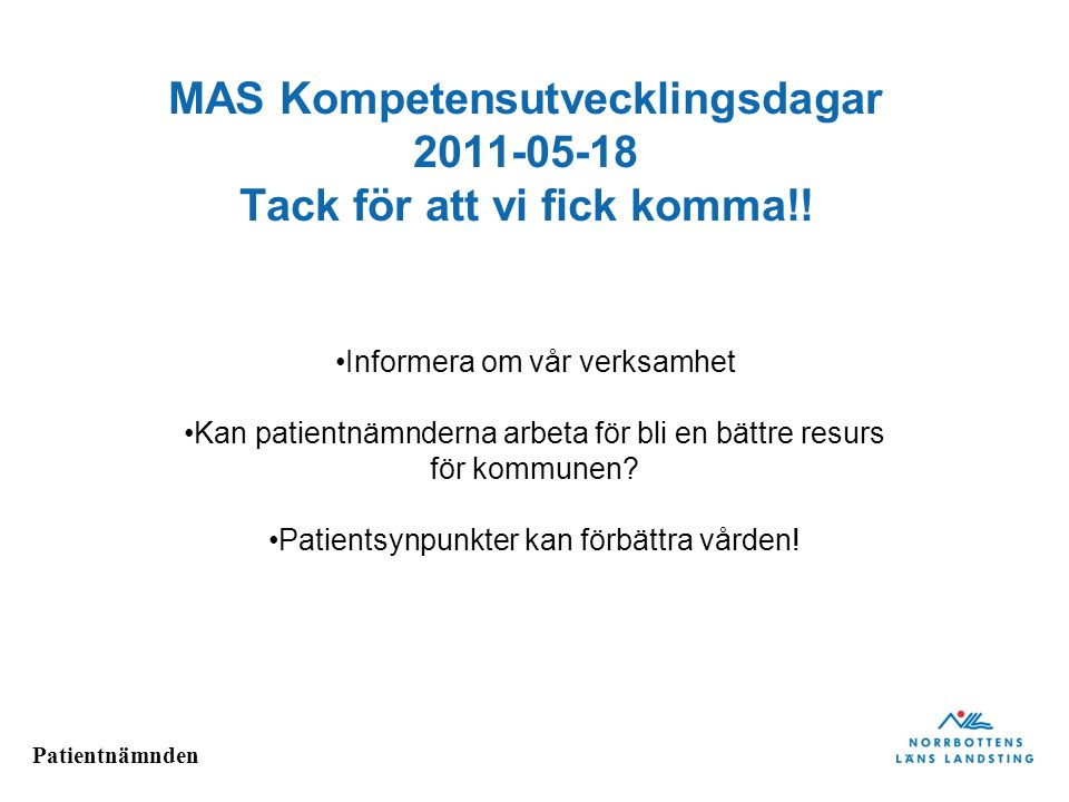 MAS Kompetensutvecklingsdagar 2011-05-18 Tack för att vi fick komma!!