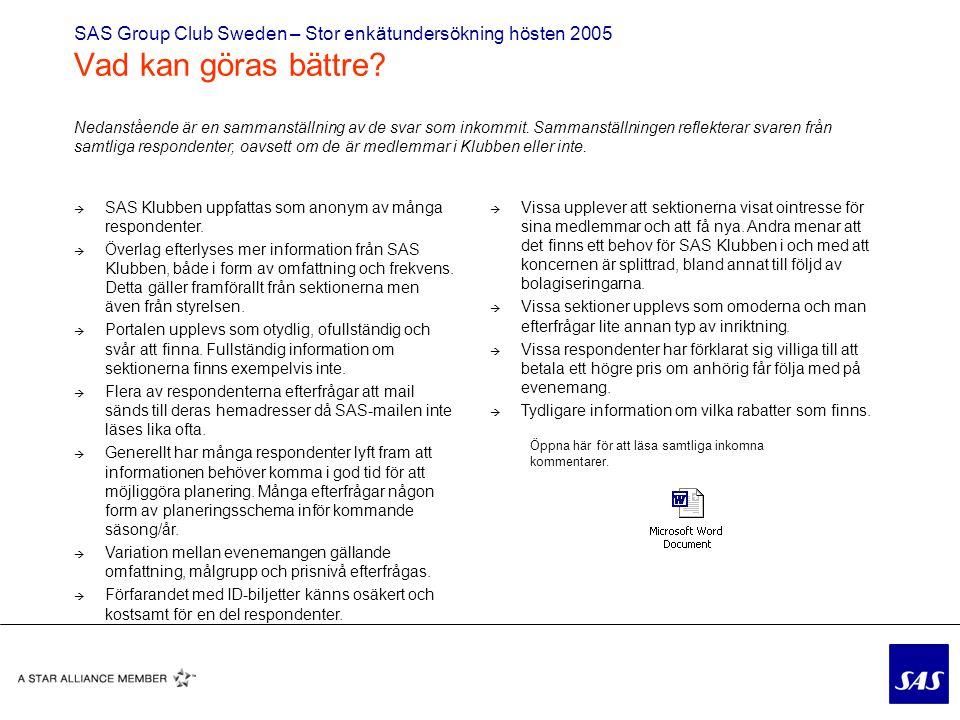 SAS Group Club Sweden – Stor enkätundersökning hösten 2005 Vad kan göras bättre