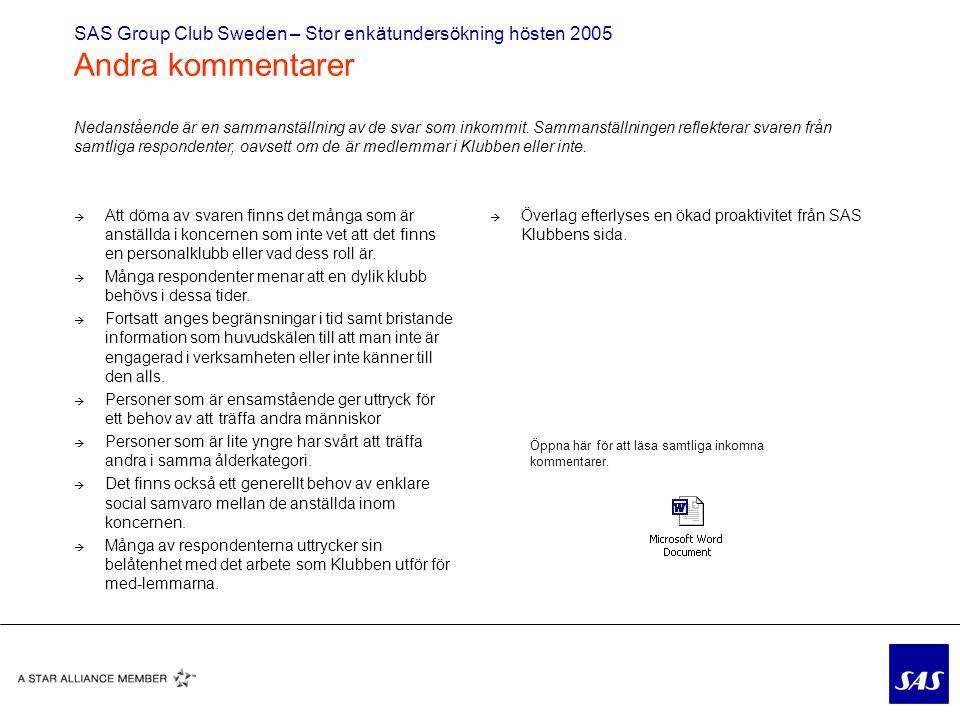 SAS Group Club Sweden – Stor enkätundersökning hösten 2005 Andra kommentarer