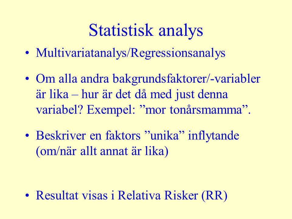 Statistisk analys Multivariatanalys/Regressionsanalys