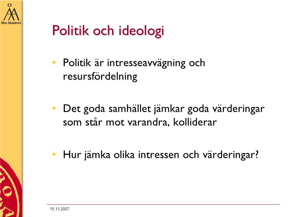Politik och ideologi Politik är intresseavvägning och resursfördelning