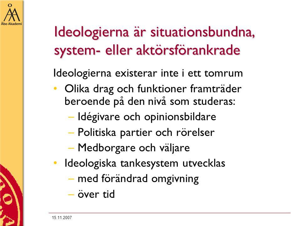 Ideologierna är situationsbundna, system- eller aktörsförankrade