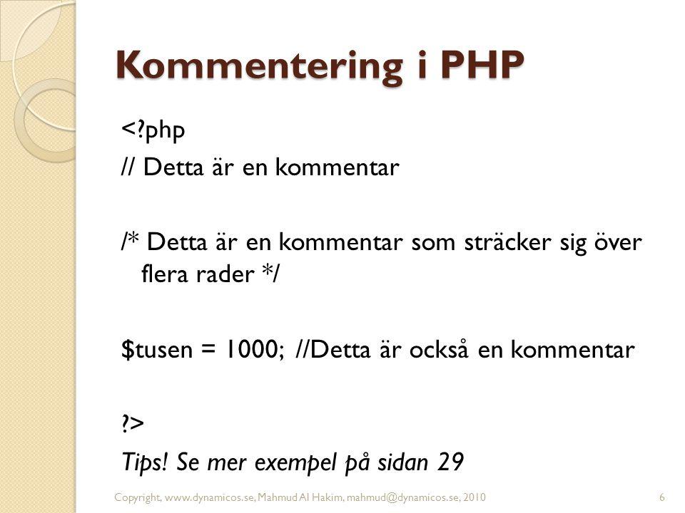 Kommentering i PHP < php // Detta är en kommentar