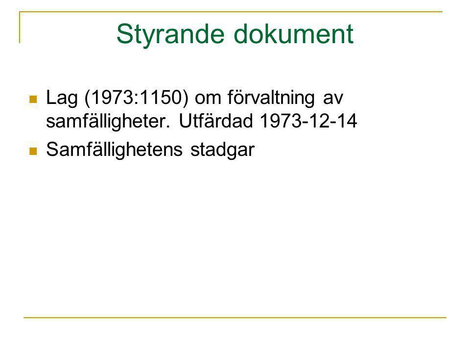 Styrande dokument Lag (1973:1150) om förvaltning av samfälligheter.