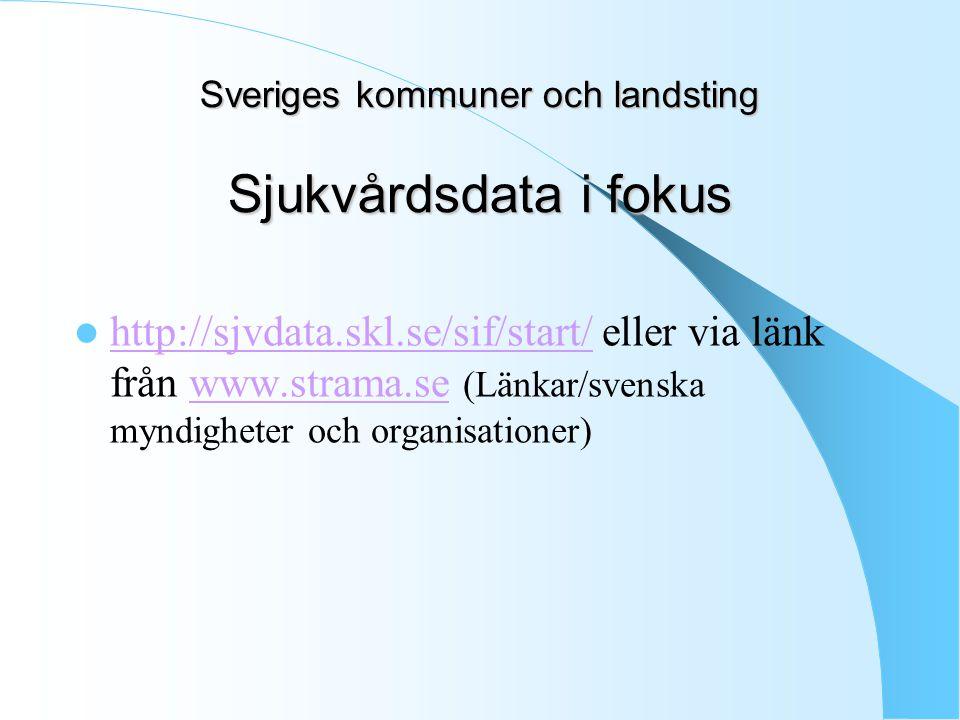 Sveriges kommuner och landsting Sjukvårdsdata i fokus
