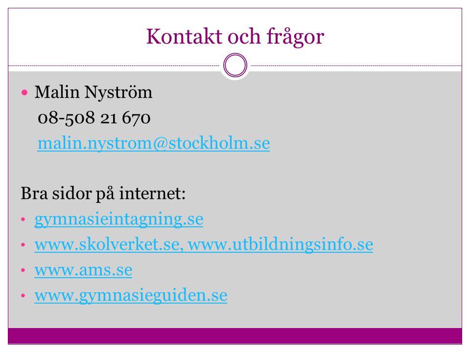 Kontakt och frågor Malin Nyström 08-508 21 670