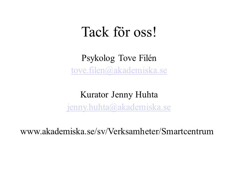 Tack för oss! Psykolog Tove Filén tove.filen@akademiska.se