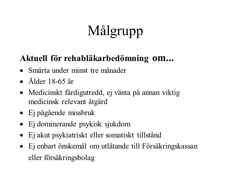 Målgrupp Aktuell för rehabläkarbedömning om...