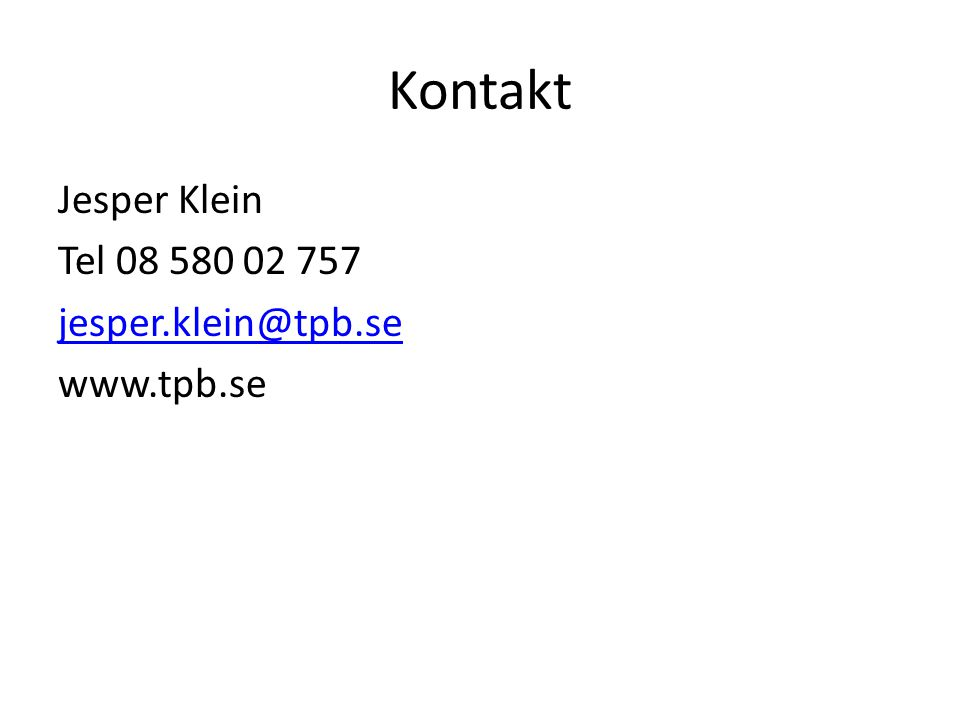 Kontakt Jesper Klein Tel 08 580 02 757 jesper.klein@tpb.se www.tpb.se