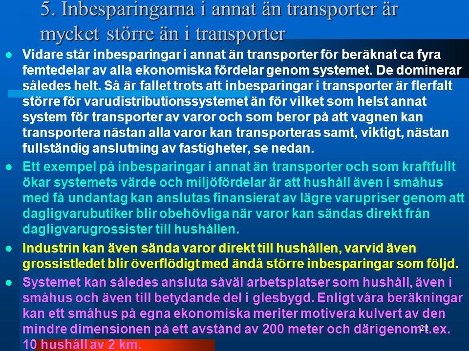 5. Inbesparingarna i annat än transporter är mycket större än i transporter