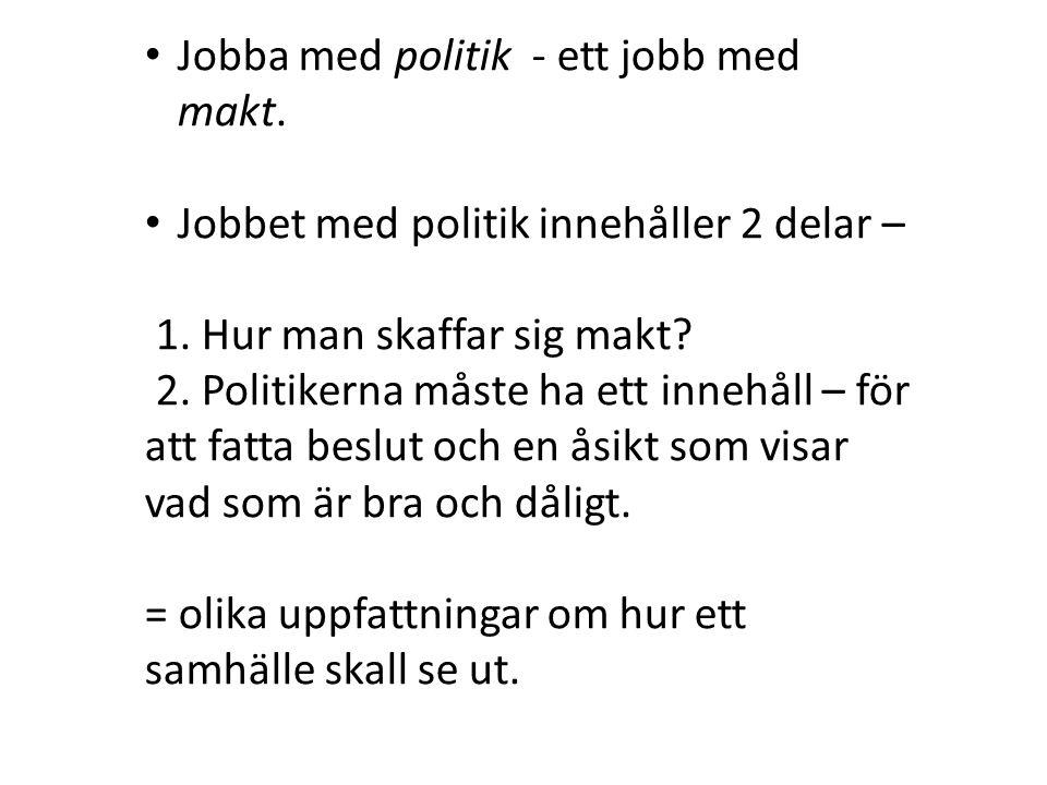 Jobba med politik - ett jobb med makt.