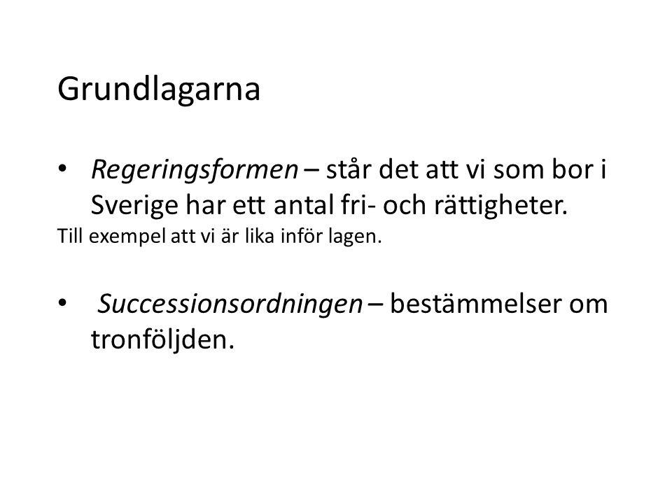 Grundlagarna Regeringsformen – står det att vi som bor i Sverige har ett antal fri- och rättigheter.
