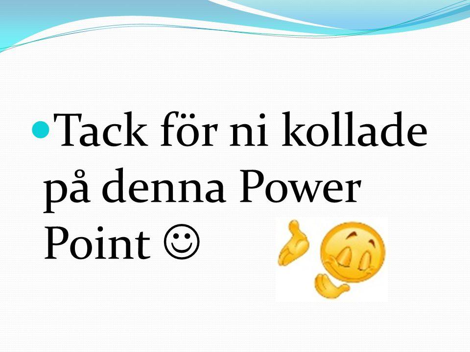 Tack för ni kollade på denna Power Point 