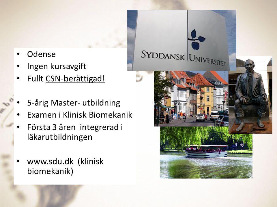 Odense Ingen kursavgift. Fullt CSN-berättigad! 5-årig Master- utbildning. Examen i Klinisk Biomekanik.
