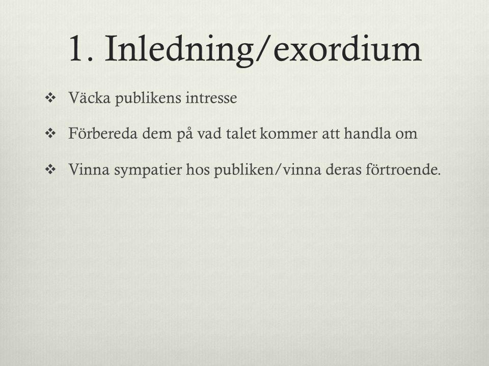 1. Inledning/exordium Väcka publikens intresse