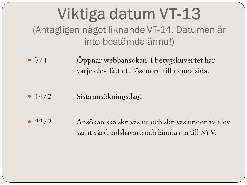 Viktiga datum VT-13 (Antagligen något liknande VT-14