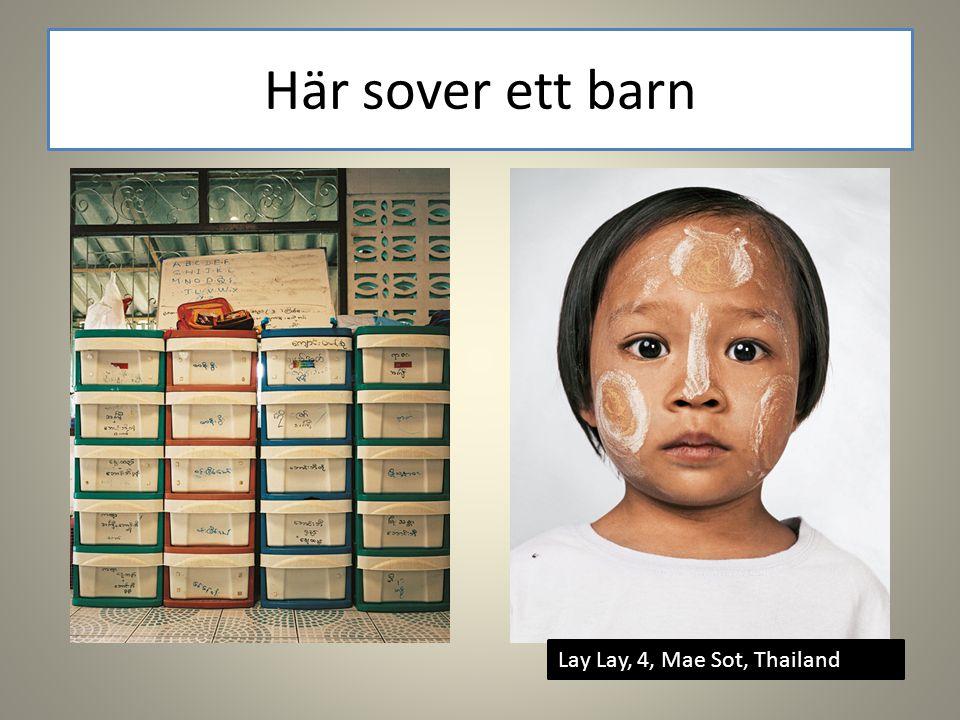 Här sover ett barn Lay Lay, 4, Mae Sot, Thailand