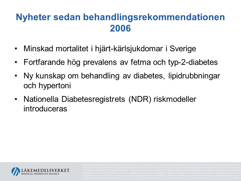 Nyheter sedan behandlingsrekommendationen 2006