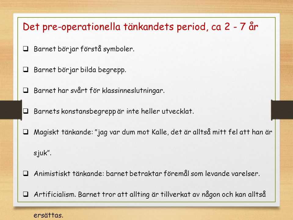 Det pre-operationella tänkandets period, ca 2 - 7 år